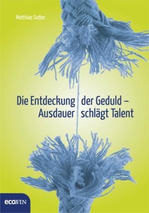 Matthias Sutter wirbt in seinem neuen Buch für Geduld. Quelle: Ecowin